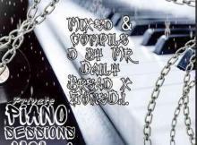 Mr D Bread & Lepara Le' Dese Zonedj - Private Piano Sessions Vol. 1