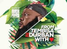 Noxious DJ - From Tembisa 2 Durban With Love Mix