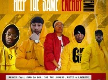Rashid Kay ft Pdot O, Chad Da Don, Landrose, Jae The Lyoness - Keep The Same Energy (Remix)