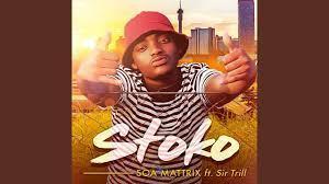 Soa Mattrix ft Sir Trill - Stoko