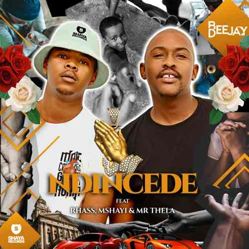bee-deejay-ft-rhass-mshayi-mr-thela-ndincede
