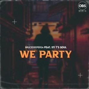 brucedeepersa-sti-ts-soul-we-party-original-mix