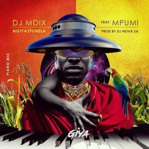 dj-mdix-dj-nova-mpumi-ngiyazfunela-piano-mix