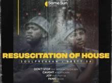 EP: Soulfreakah & Brett SA - Resuscitation Of House