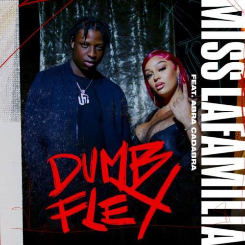 Miss Lafamilia ft Abra Cadabra - Dumb Flex (Remix)