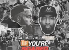 trae-tha-truth-mysonne-if-youre-scared-stay-inside