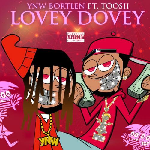 ynw-bortlen-ft-toosii-lovey-dovey