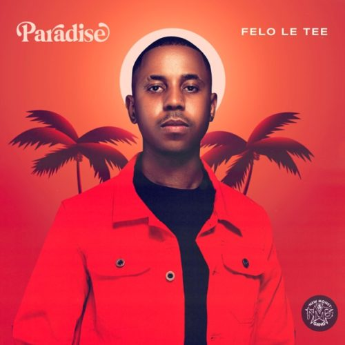 Album: Felo Le Tee - Paradise