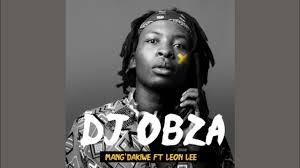 Bongo Beats & Dj Obza ft Makhadzi & Mr Brown - Mang'Dakiwe (Remix)