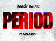 Boosie Badazz ft DaBaby - Period