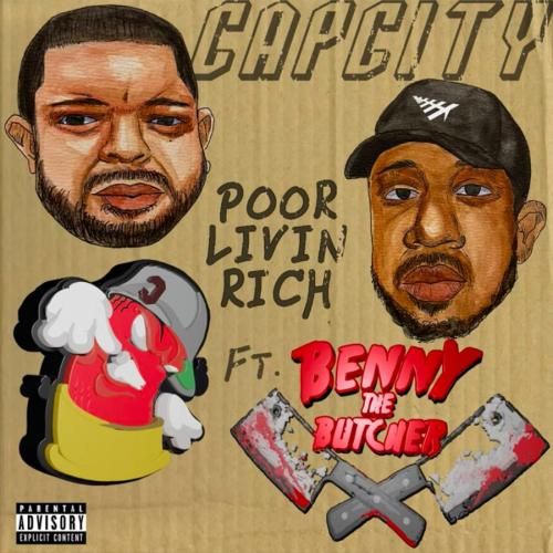 Capcity ft Benny The Butcher - Poor Livin' Rich
