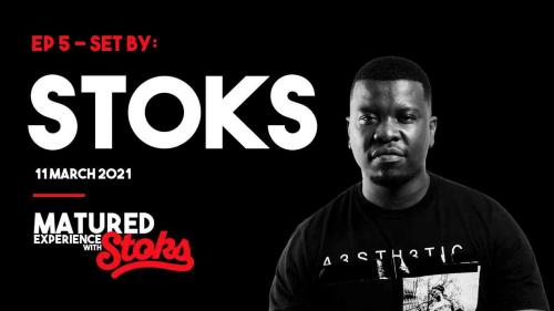 DJ Stoks - Matured Experience with Stoks (Episode 5)