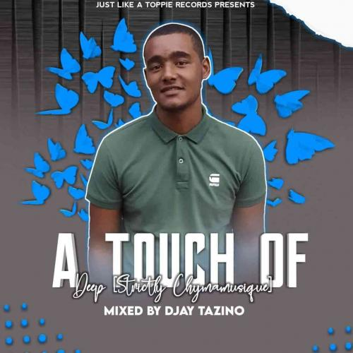 Djay Tazino - A Touch Of Deep (Strictly Chymamusique)