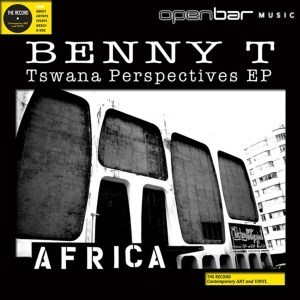 EP: Benny T - Tswana Perspectives Part.1 (2013)