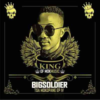 EP: Big Soldier & Tsamokopane IV - Journey To Success