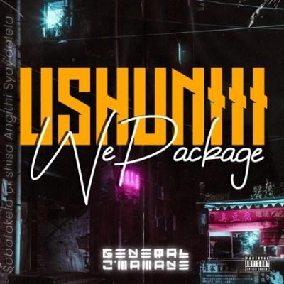 EP: General Cmamane - Ushuniii WePackage