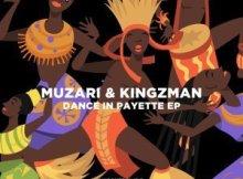 EP: Muzari & Kingzman - Dance In Payette