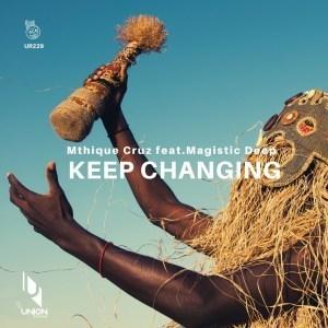 Mthique Cruz & Magistic Deep - Keep Changing (Original Mix)