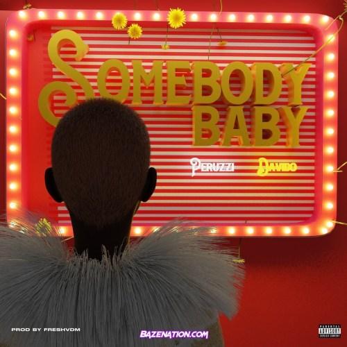 Peruzzi – Somebody Baby (feat. Davido)
