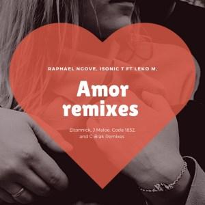 Raphael Ngove, Isonic T & Leko M - Amor (J Maloe Remix)