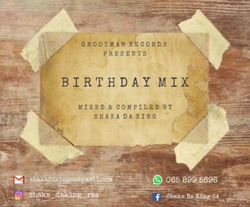 Shaka Da King - Birthday Mix