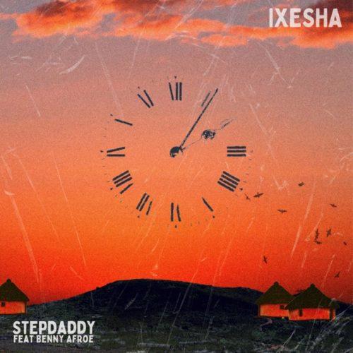 stepdaddy-ft-benny-afroe-ixesha