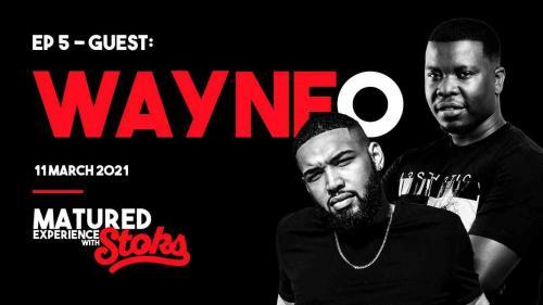 Wayne O DJ - Matured Experience with Stoks Mix (Episode 5)