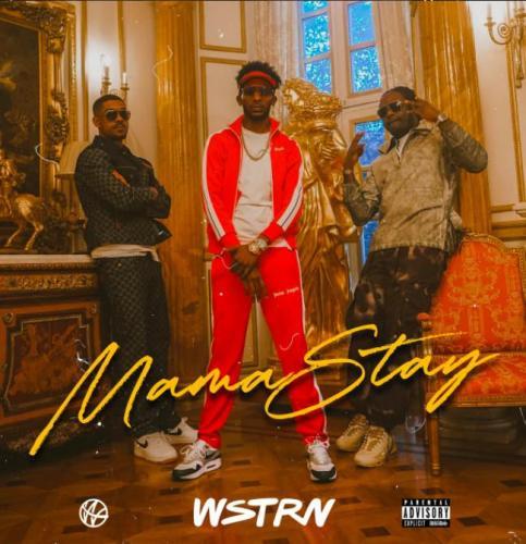 WSTRN - Mama Stay