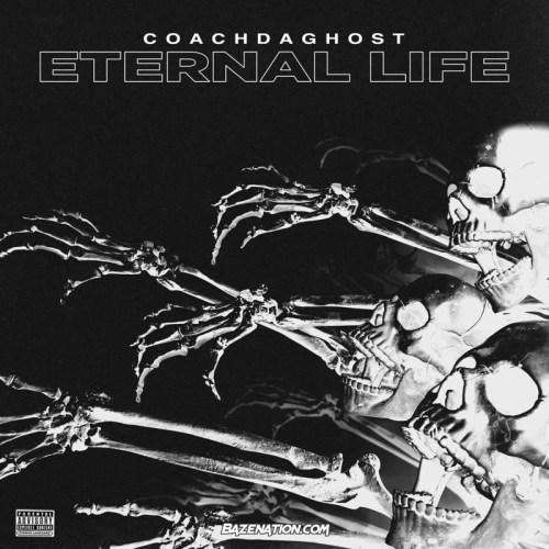 CoachDaGhost - Eternal Life