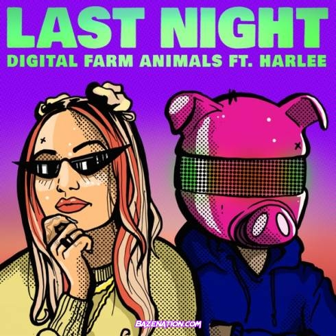 Digital Farm Animals ft Harlee - Last Night