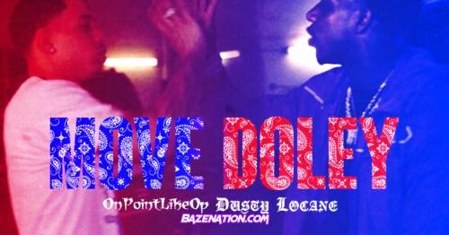 Dusty Locane, OnPointLikeOP - MOVE DOLEY