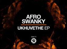 EP: Afro Swanky - Ukhuvethe