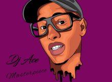EP: DJ Ace - Masterpiece