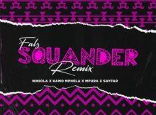 Falz ft Niniola, Kamo Mphela, Mpura & Sayfar - Squander (Remix)