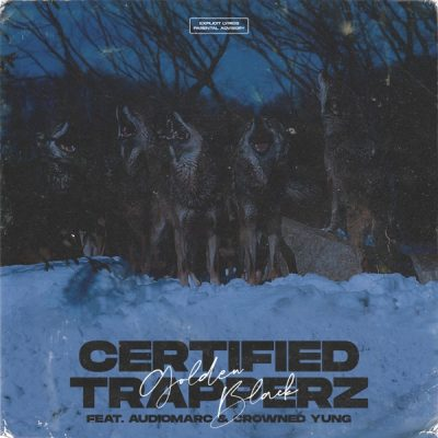 Golden Black ft Audiomarc & CrownedYung - Certified Trapperz