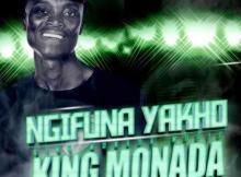 King Monada, Mack Eaze & Leon Lee - Ngifuna Yakho