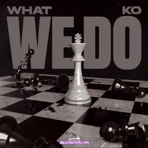 KO – What We Do