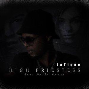 Latique ft Nelle Guess - High Priestess