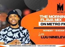Luu Nineleven - Metro FM Morning Flava Mix (April-2021)