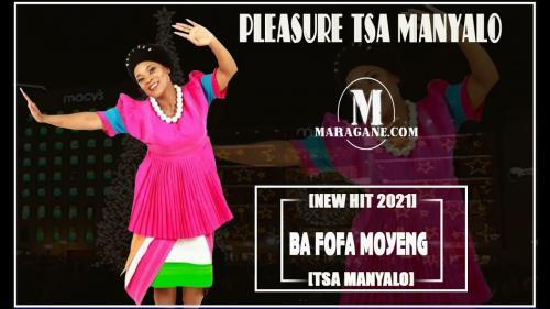 Pleasure Tsa Manyalo - Ba Fofa Moyeng