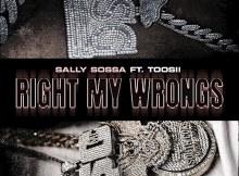 Sally Sossa ft Toosii - Right My Wrongs