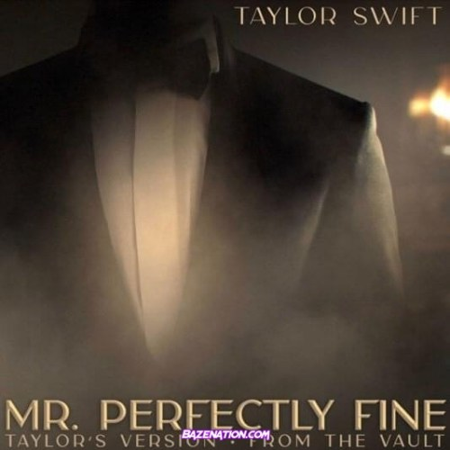 Taylor Swift - Mr. Perfectly Fine (Taylor's Version) (From The Vault)