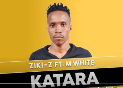 Ziki-Z ft M White - Katara
