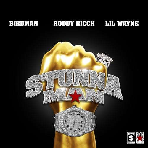 Birdman & Roddy Ricch ft Lil Wayne - STUNNAMAN