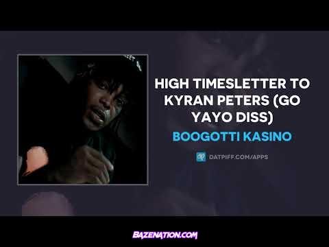 Boogotti Kasino - High TimesLetter To Kyran Peters (Go Yayo Diss)