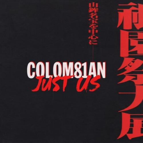 COLOM81AN - Just Us