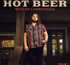 Dillon Carmichael - Hot Beer EP