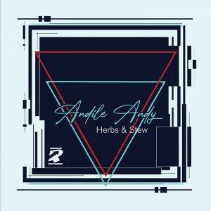 EP: AndileAndy - Herbs & Stew
