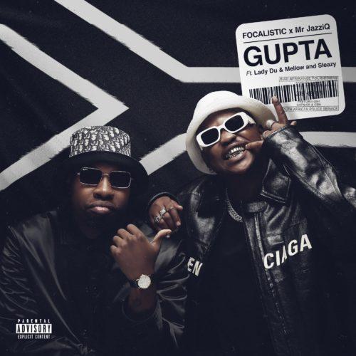 Focalistic & Mr JazziQ ft Lady Du, Mellow & Sleazy - Gupta (Official)