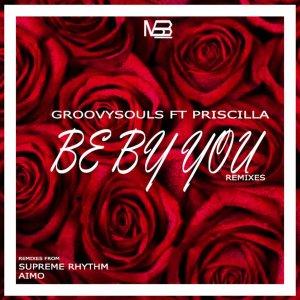 Groovysouls, Priscilla Betti - Be by You (Supreme Rhythm Remix)